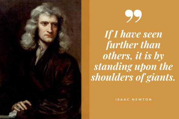 Isaac Newton and his quote about standing upon the shoulders of giants
