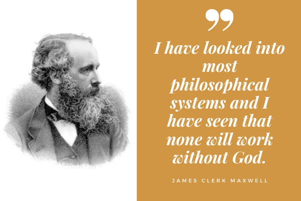 James Clerk Maxwell Quote about God and philosophical systems.